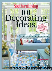 SOUTHERN LIVING 101 Decorating Ideas by The Editors of Southern Living