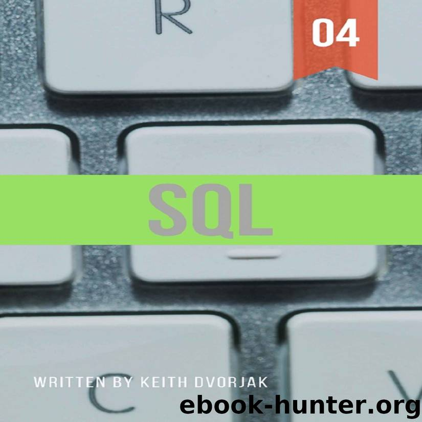 SQL: Elite Level SQL From The Ground Up (DIY SQL Book 4) by Keith Dvorjak
