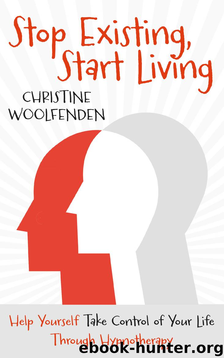 Stop Existing, Start Living by Christine Woolfenden