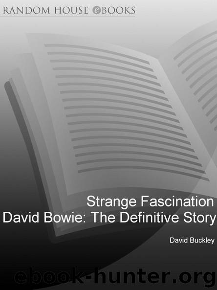 Strange Fascination: David Bowie: The Definitive Story by David Buckley