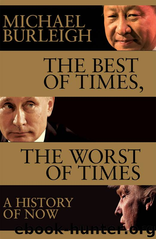 The Best of Times, the Worst of Times by Michael Burleigh