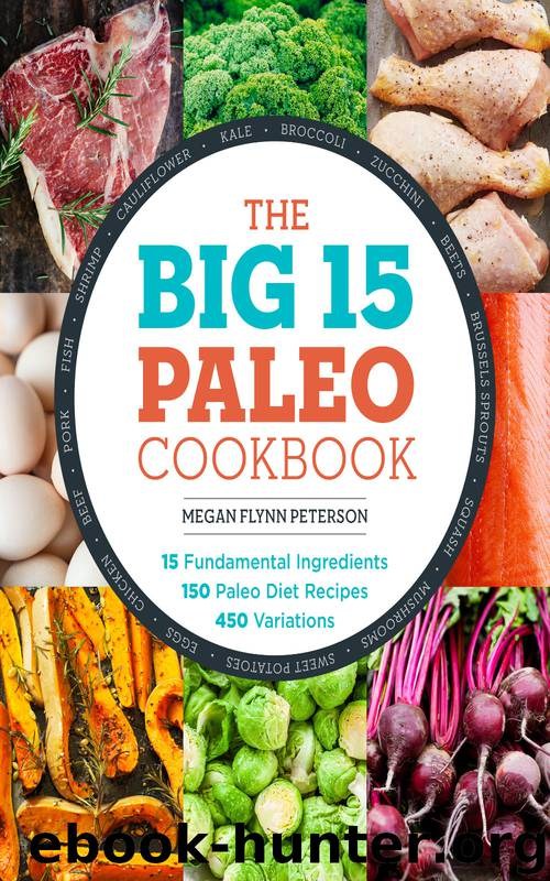 The Big 15 Paleo Cookbook by Megan Flynn Peterson