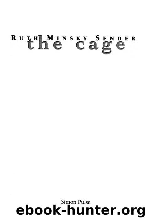 an analysis of the novel the cage by ruth minsky sender The cage by ruth minsky sender, is a heartbreaking story i absoulutely loved this book it was inspiring, deep, and amazing she fought for her family ( mother and her brothers), she even protected those she barely knew, her friends, and her dignity.