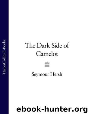 Dark Side of Camelot, the - Seymour M. Hersh - Download ...