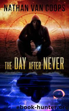 The Day After Never: A Time Travel Adventure (In Times Like These Book 3) by Nathan Van Coops