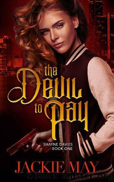 The Devil to Pay (Shayne Davies Book One) by Jackie May