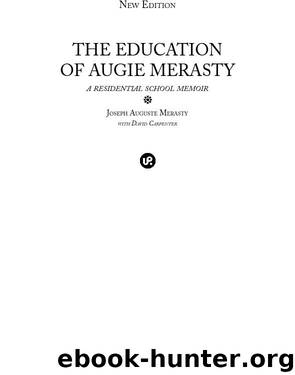 The Education of Augie Merasty by Joseph Auguste Merasty