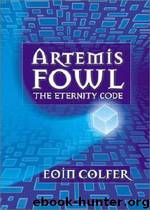 The Eternity Code - Artemis Fowl 3 by Eoin Colfer