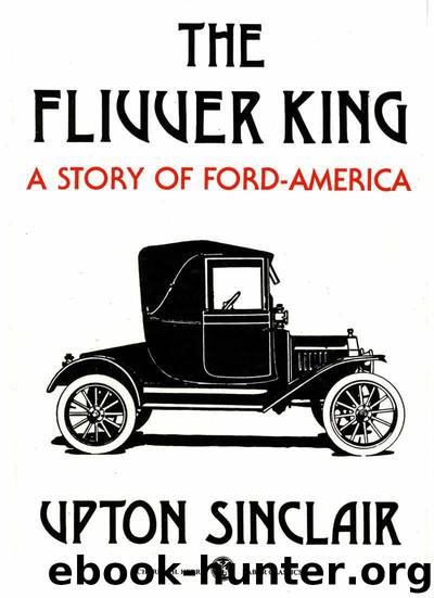 The Flivver King: A Story of Ford America by Sinclair Upton
