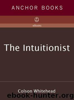 The Intuitionist: A Novel by Whitehead Colson