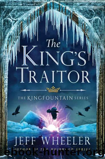 The King's Traitor (The Kingfountain Series Book 3) by Jeff Wheeler