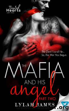 The Mafia And His Angel Part 2 (Tainted Hearts) by Lylah James