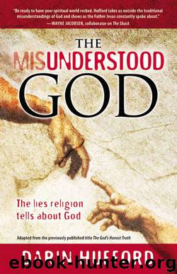 The Misunderstood God: The Lies Religion Tells About God by Darin Hufford