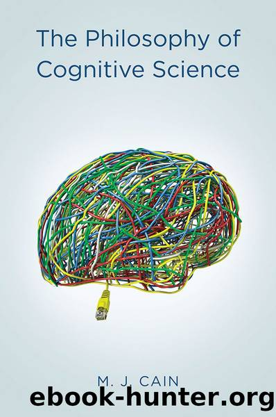 The Philosophy of Cognitive Science by Cain Mark J.;