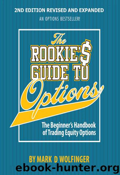 The Rookie's Guide to Options 2e: Beginner's Handbook of Trading Equity Options by Wolfinger Mark D