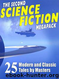 The Second Science Fiction Megapack: 25 Modern and Classic Tales by Masters by SILVERBERG Robert