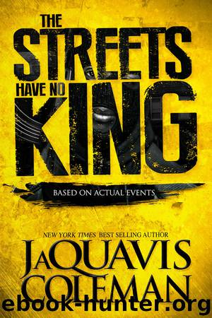 The Streets Have No King by JaQuavis Coleman