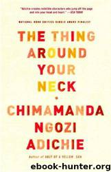 the theme of jealousy in tomorrow is too far by chimamanda ngozi adichie The thing around your neck [chimamanda ngozi the shivering --the arrangers of marriage --tomorrow is too far --the chimamanda ngozi adichie.