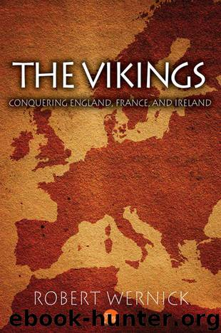 The Vikings: Conquering England, France, and Ireland by Wernick Robert
