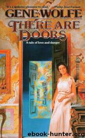 There Are Doors - Gene Wolfe by Gene Wolfe