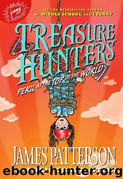 Treasure Hunters 4- Peril at the Top of the World by James Patterson