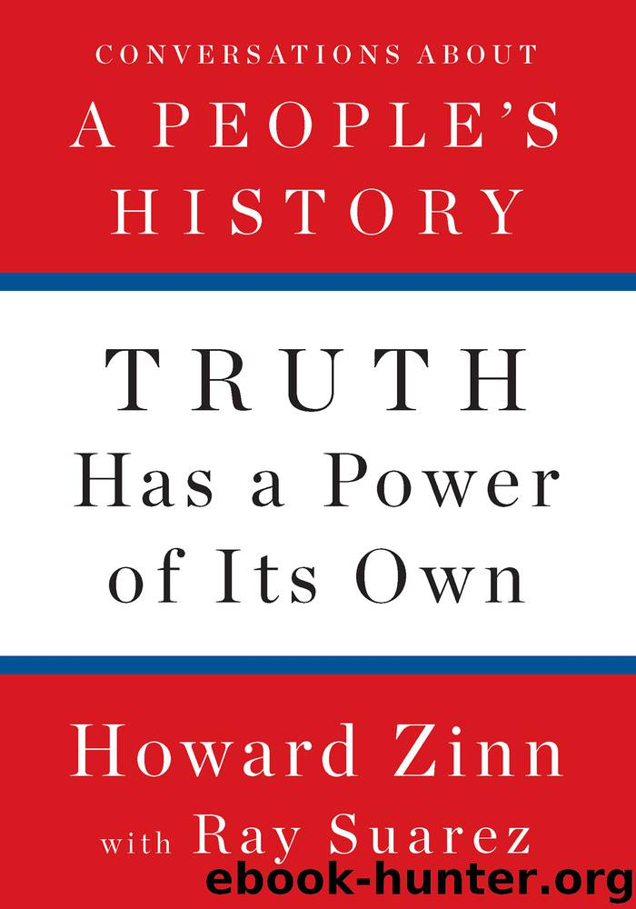 Truth Has a Power of Its Own by Howard Zinn