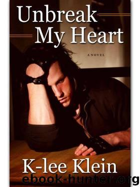 Unbreak my heart by klein k lee free ebooks download unbreak my heart by klein k lee fandeluxe Epub