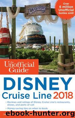 Unofficial Guide to Disney Cruise Line 2018 by Len Testa & Erin Foster Laurel Stewart & Ritchey Halphen