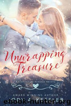Unwrapping Treasure: A Granite Lake Romance Novella by Kessler Jody A