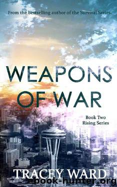 Weapons of War: YA Edition (Rising Series 2) by Tracey Ward